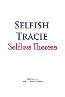 Selfish Tracie, Selfless Theresa